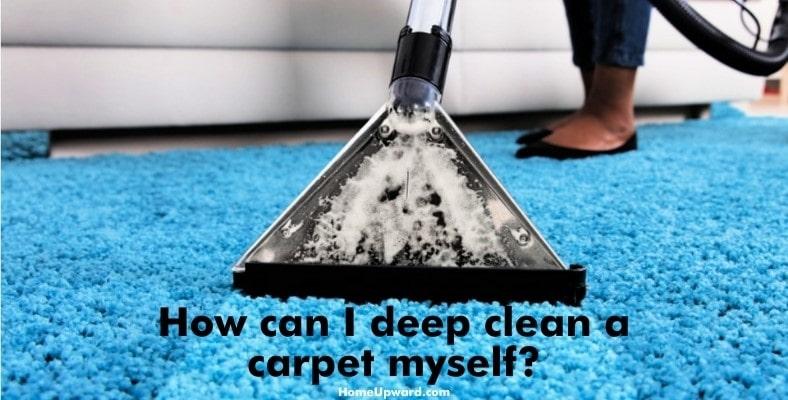 how can i deep clean a carpet myself
