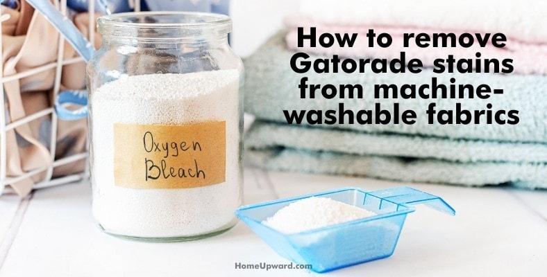 how to remove gatorade stains from machine washable fabrics