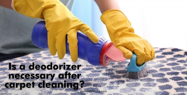 is a deodorizer necessary after carpet cleaning