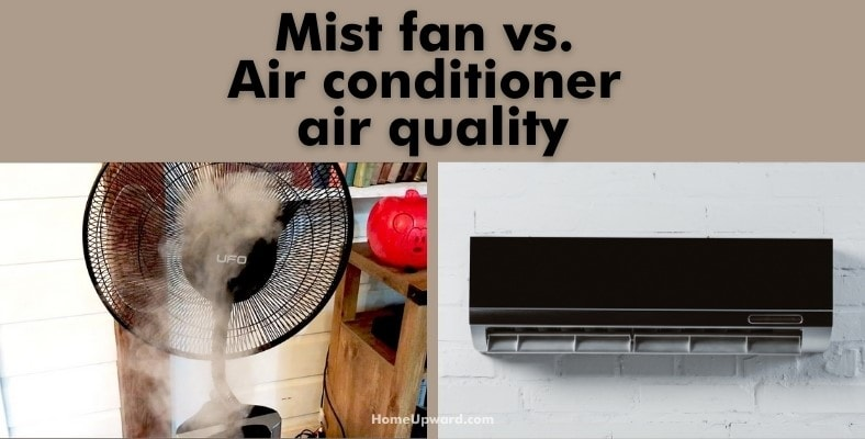 mist fan vs. air conditioner air quality