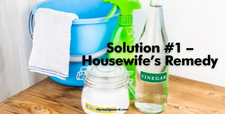 solution #1 – housewife's remedy