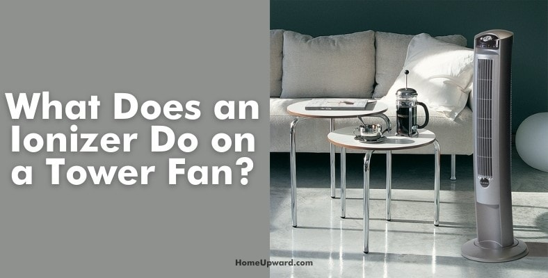 what does an ionizer do on a tower fan