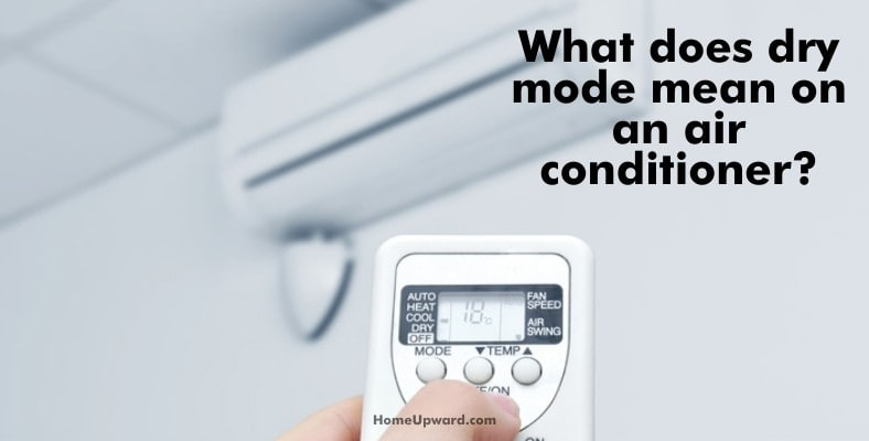 what does dry mode mean on an air conditioner