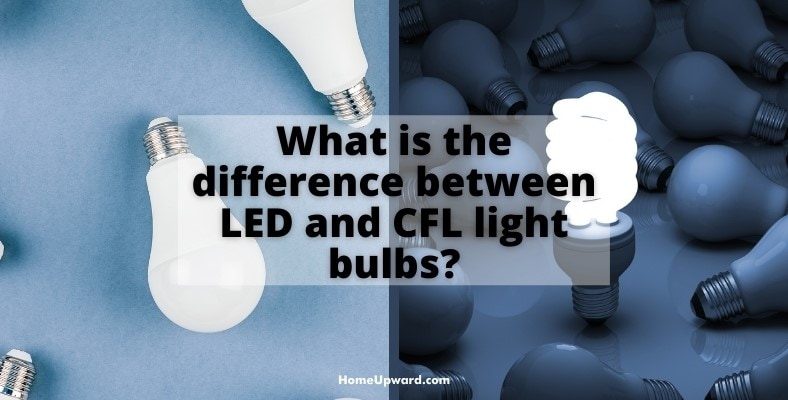 what is the difference between led and cfl light bulbs