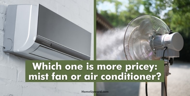 which one is more pricey mist fan or air conditioner