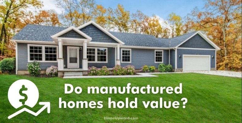 do manufactured homes hold value