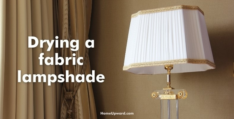 drying a fabric lampshade