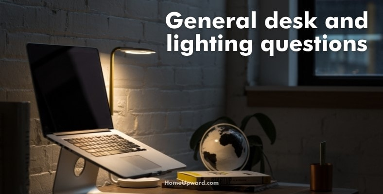 general desk and lighting questions