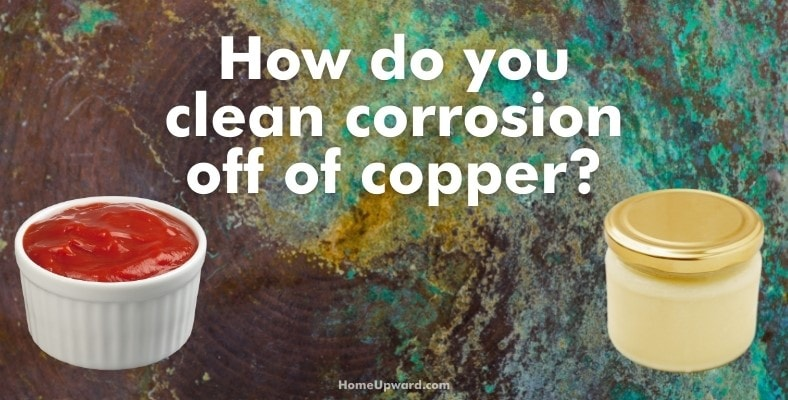 how do you clean corrosion off of copper