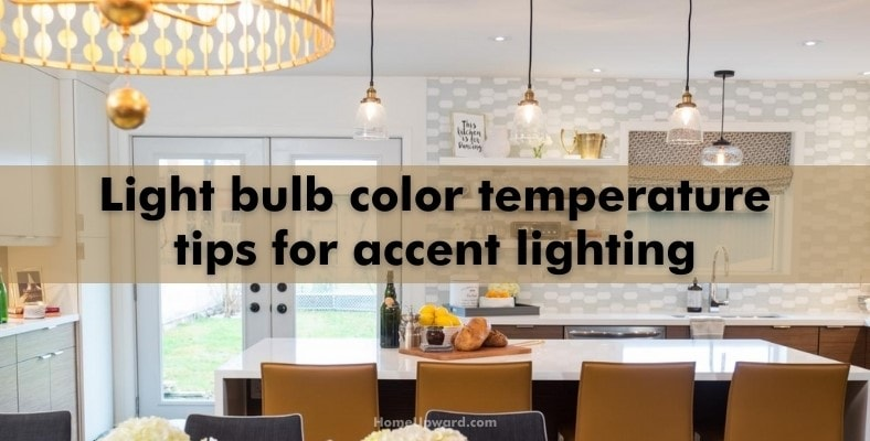 light bulb color temperature tips for accent lighting