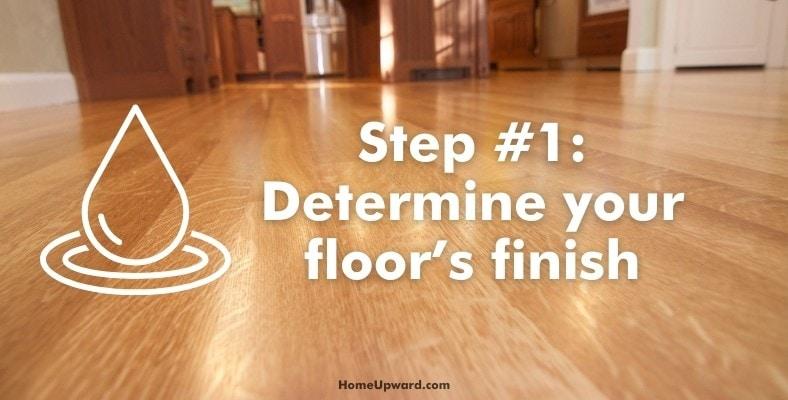step #1: determine your floor's finish