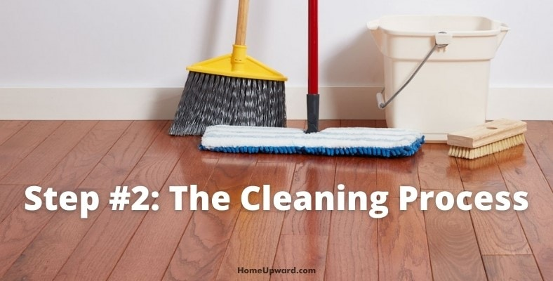 step #2: the cleaning process
