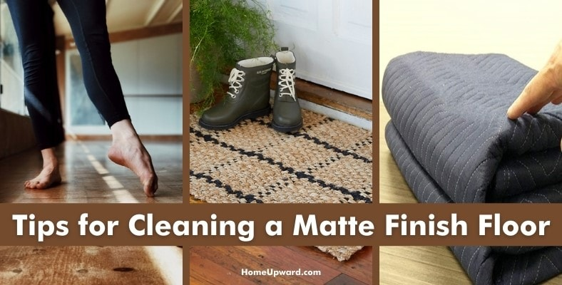 tips for cleaning a matte finish floor