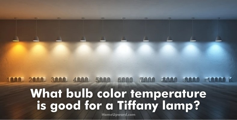 what bulb color temperature is good for a tiffany lamp