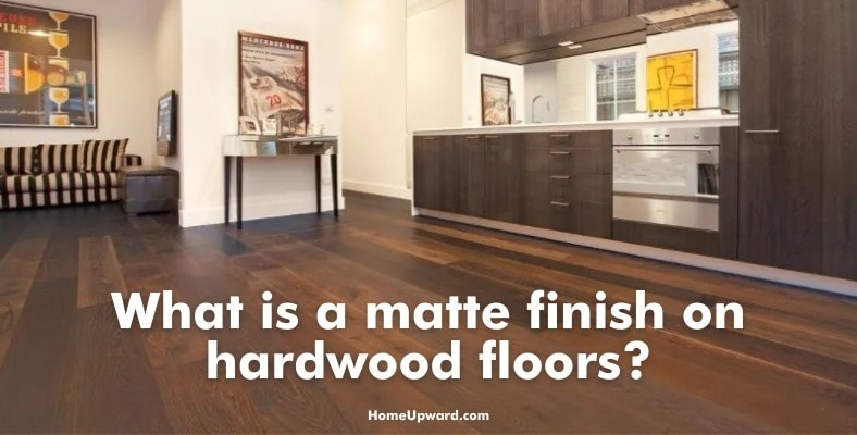 what is a matte finish on hardwood floors